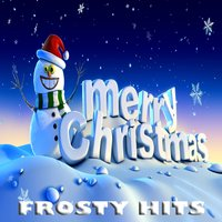 Frosty Hits Merry Christmas — сборник