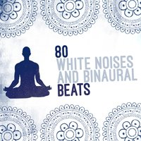 80 White Noises and Binaural Beats — сборник