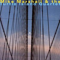 Mike Marshall & The Turtle Island Quartet — Mike Marshall, David Balakrishnan, Mike Marshall & The Turtle Island Quartet, The Turtle Island Quartet