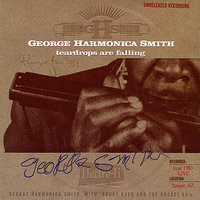 Teardrops Are Falling — George Harmonica Smith