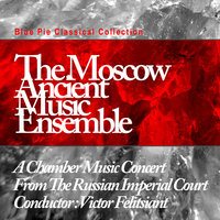 Russian Imperial Court — Moscow Ancient Music Ensemble