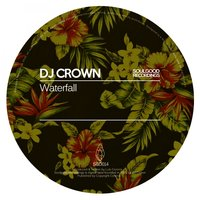 Waterfall — DJ Crown
