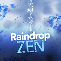 Raindrop Zen — Meditation Rain Sounds