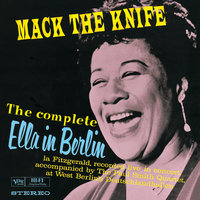 The Complete Ella In Berlin: Mack The Knife — Ella Fitzgerald