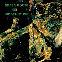 Hidden Music — Green Room