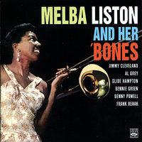 Melba Liston and Her 'Bones — Al Grey, Slide Hampton, Melba Liston, Bennie Green, Jimmy Cleveland, Frank Rehak