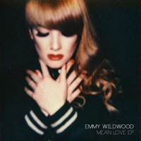 Mean Love EP — Emmy Wildwood