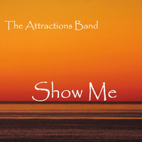 Show Me — The Attractions Band