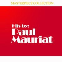 Hits by Paul Mauriat — Paul Mauriat