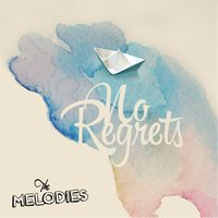 No Regrets — The Melodies
