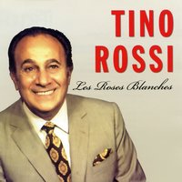 Les Roses Blanches — Tino Rossi