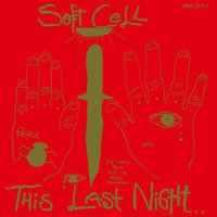 This Last Night...In Sodom — Soft Cell