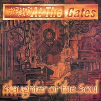 Slaughter of the Soul — At the Gates