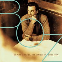 My Time: A Boz Scaggs Anthology (1969-1997) — Boz Scaggs