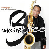 Odean's Three — Billy Hart, Lee Smith, Odean Pope, Odean Pope with Billy Hart & Lee Smith