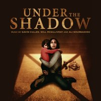 Under the Shadow — Will McGillivray, Ali Nourbakhsh, Gavin Cullen, Will McGillivray, Ali Nourbakhsh, Gavin Cullen
