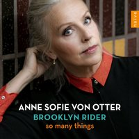 So Many Things — Anne Sofie Von Otter, Brooklyn Rider