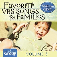 Sing 'Em Again: Favorite Vacation Bible School Songs for Families, Vol. 3 — GroupMusic