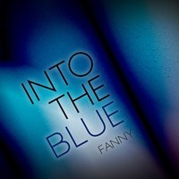Into the Blue — Fanny