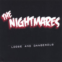 Loose And Dangerous — The Nightmares