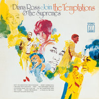 Diana Ross & The Supremes Join The Temptations — The Temptations, Diana Ross & The Supremes
