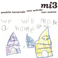 We Will Make A Home For You — Mi3