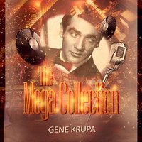 The Mega Collection — Gene Krupa, Gene Krupa & His Orchestra