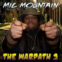 The Warpath 2 — Mic Mountain