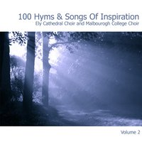 100 Hymns and Songs of Inspiration Disc 2 — Malborough College Choir - Ely Cathedral Choir