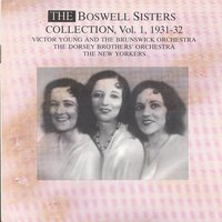 The Boswell Sisters Collection Vol. 1 - 1931-1932 — The Boswell Sisters