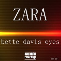 Bette Davis Eyes — Zara