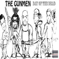 Day of the Dead — The Gunmen