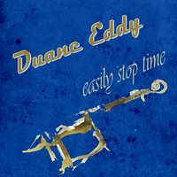 Easily Stop Time — Duane Eddy