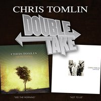 Double Take - Chris Tomlin — Chris Tomlin