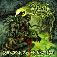 Deification of the Grotesque — Indecent Excision