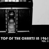 Top of the Charts in 1961, Vol. 5 — сборник