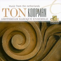 Music from the Netherlands — Willem de Fesch, Christian Friedrich Ruppe, Amsterdam Baroque Ensemble, Pieter Hellendaal, Tom Koopman, Hendrik Focking