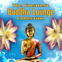 The Greatest Buddha Lounge Collection — сборник