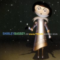 Where Do I Begin — Shirley Bassey