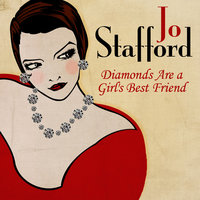 Diamonds Are a Girl's Best Friend — Jo Stafford