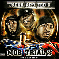 Mob Trial 3: The Verdict — The Jacka, AP-9 & Fed-X