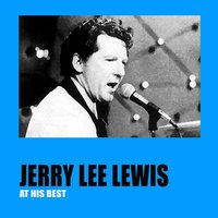 Jerry Lee Lewis At His Best — Jerry Lee Lewis