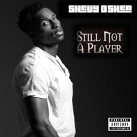 Still Not a Player — Shevy O'shea