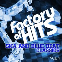 Factory of Hits - Ska and Blue Beat Classics, Vol. 1 — сборник