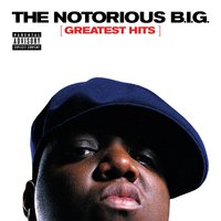 Greatest Hits — The Notorious B.I.G.