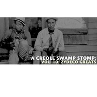 A Creole Swamp Stomp, Vol. 10: Zydeco Greats — сборник