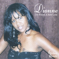 I've Found Me A New Love — Dionne