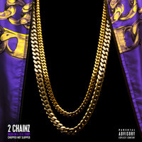 Based On A T.R.U. Story (Chopped Not Slopped) — 2Chainz