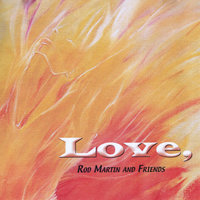Love, — Rod Martin and Friends