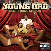 Best Thang Smokin' — Young Dro